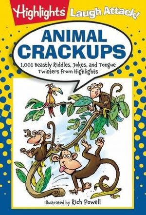 Animal Crackups: 1,001 Beastly Riddles, Jokes, and Tongue Twisters from Highlights™ (Highlights™ Laugh Attack! Joke Books)