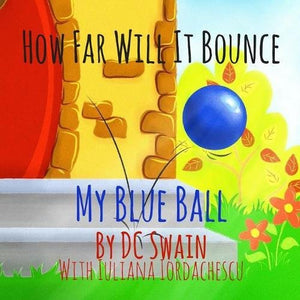 How Far Will It Bounce?: My Blue Ball (How High Will It Fly)