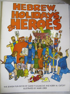 Hebrew, Holidays, and Heroes: The Jewish Fun Book