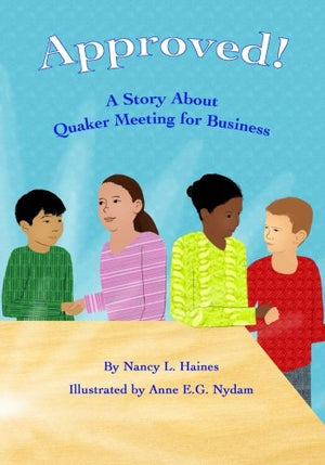 Approved!: A Story About Quaker Meeting for Business