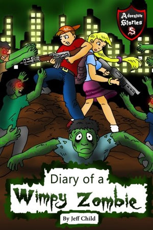 Diary of a Wimpy Zombie: Kids' Stories from the Zombie Apocalypse (Kids' Adventure Stories)