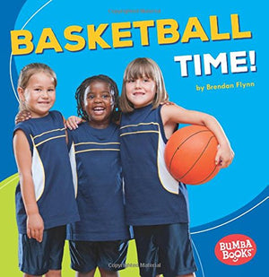 Basketball Time! (Bumba Books: Sports Time!)