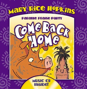 Come Back Home with CD (Audio) (Parable Praise Party)