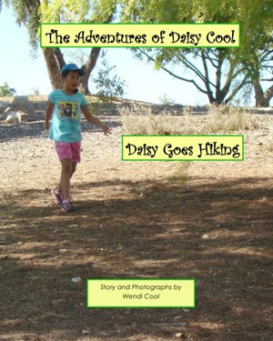 Daisy Goes Hiking: The Adventures of Daisy Cool