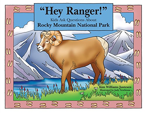 """Hey Ranger!"" Kids Ask Questions About Rocky Mountain National Park (Hey Ranger! Series)"