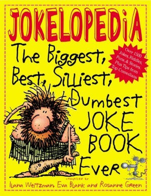 Jokelopedia: The Biggest, Best, Silliest, Dumbest Joke Book Ever