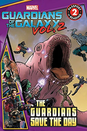 MARVEL's Guardians of the Galaxy Vol. 2: Guardians Save the Day (Passport to Reading Level 2)