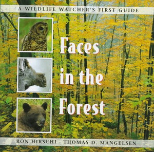Faces in the Forest (Wildlife Watchers First Guide)