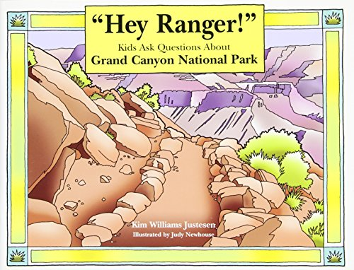 """Hey Ranger!"" Kids Ask Questions About Grand Canyon National Park (Hey Ranger! Series)"