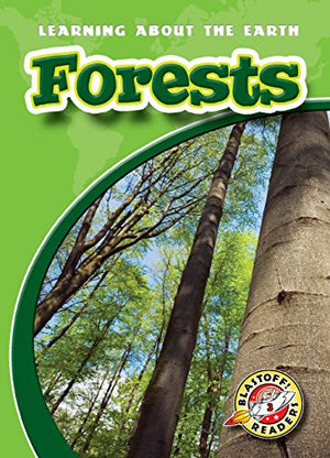 Forests (Blastoff! Readers: Learning About the Earth)
