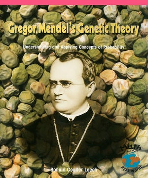Gregor Mendel's Genetic Theory: Understanding and Applying Concepts of Probability (Math for the Real World: Advanced Proficiency Plus)