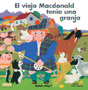 El Viejo MacDonald Tenia una Granja (Classic Books with Holes) (Spanish Edition)