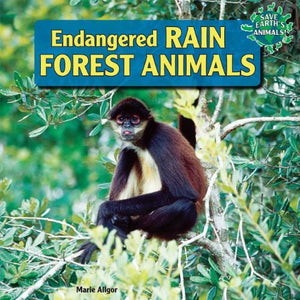 Endangered Rain Forest Animals (Save Earth's Animals! (Hardcover))