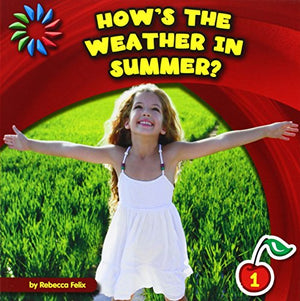 How's the Weather in Summer? (21st Century Basic Skills Library: Let's Look at Summer)