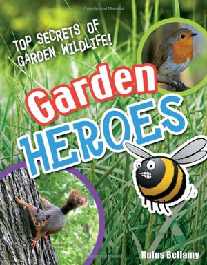 Garden Heroes: Age 7-8, Above Average Readers (White Wolves Non Fiction)