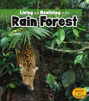 Living and Nonliving in the Rain Forest (Is It Living or Nonliving?)