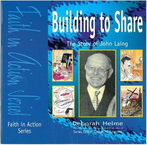 Building to Share: The Story of John Laing (Faith in Action)