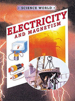 Electricity and Magnetism (Science World (Stargazer Books))