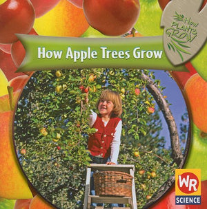 Como Crecen los Manzanos/How Apple Trees Grow (How Plants Grow/Como Crecen Las Plantas) (Spanish Edition)