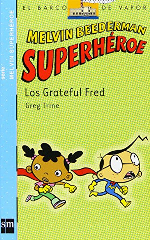 Los Grateful Fred/ The Grateful Fred (Melvin Beederman: Superheroe/ Melvin Beederman: Superhero) (Spanish Edition)