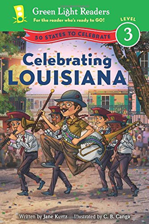 Celebrating Louisiana: 50 States to Celebrate (Green Light Readers Level 3)