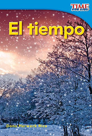 El tiempo (Weather) (Spanish Version) (TIME FOR KIDS® Nonfiction Readers) (Spanish Edition)