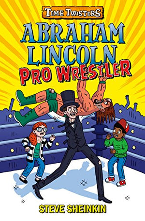 Abraham Lincoln, Pro Wrestler (Mixed-Up History)