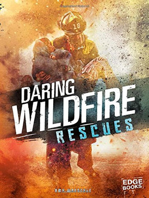 Daring Wildfire Rescues (Rescued!)