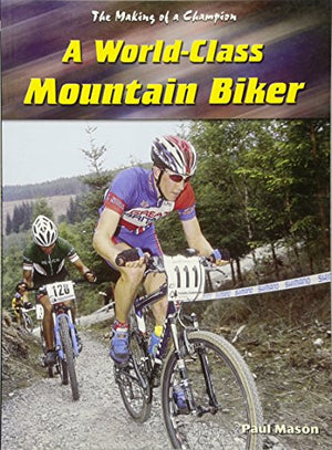 A World-Class Mountain Biker (Making of a Champion)