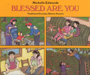 Blessed Are You: Traditional Everyday Hebrew Prayers