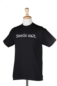 Needs Salt T-Shirt