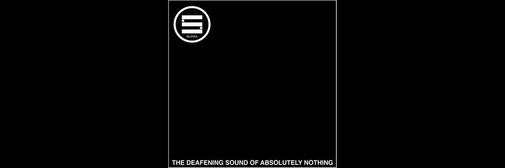 Record - Silence - The Deafening Sound Of Absolutely Nothing