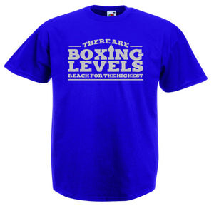 THERE ARE BOXING LEVELS REACH FOR THE HIGHEST T-SHIRT