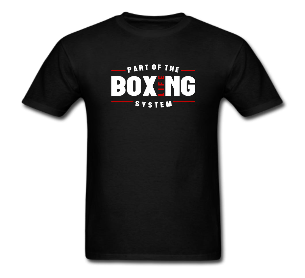 Boxing Life Part of the System T-Shirt