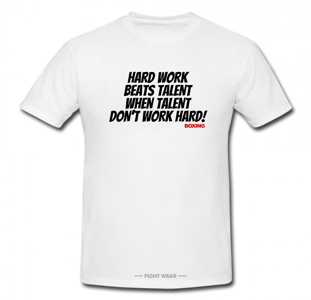 HARD WORK BEATS TALENT WHEN TALENT DON'T WORK HARD T-SHIRT