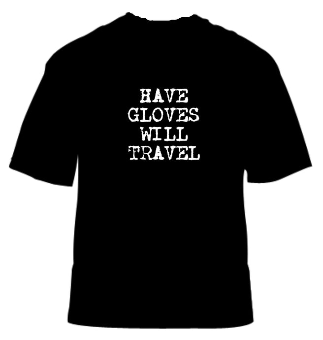HAVE GLOVES WILL TRAVEL BOXING T-SHIRT