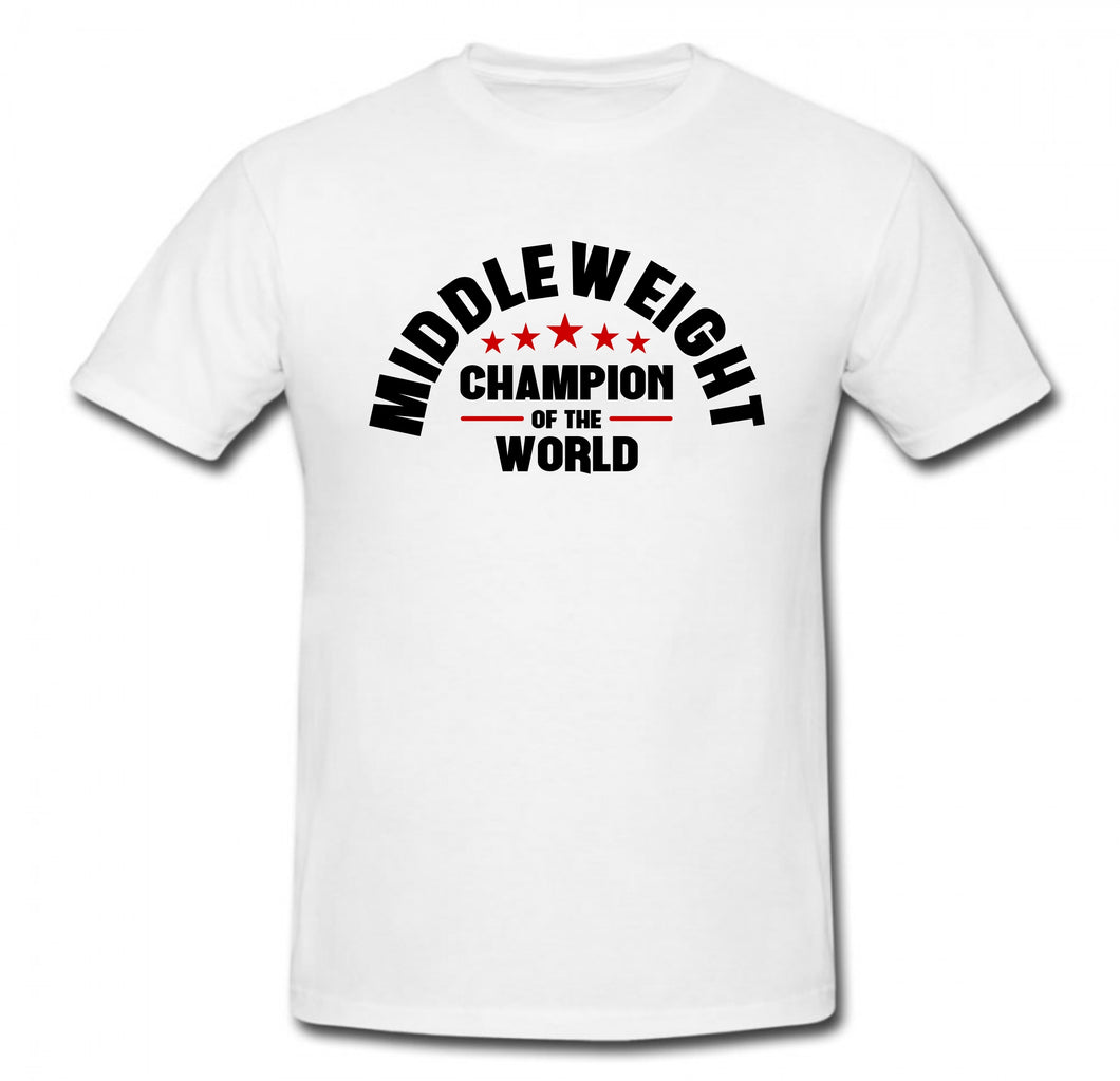 MIDDLEWEIGHT CHAMPION OF THE WORLD T-SHIRT
