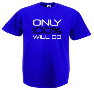 ONLY 100% WILL DO T-SHIRT