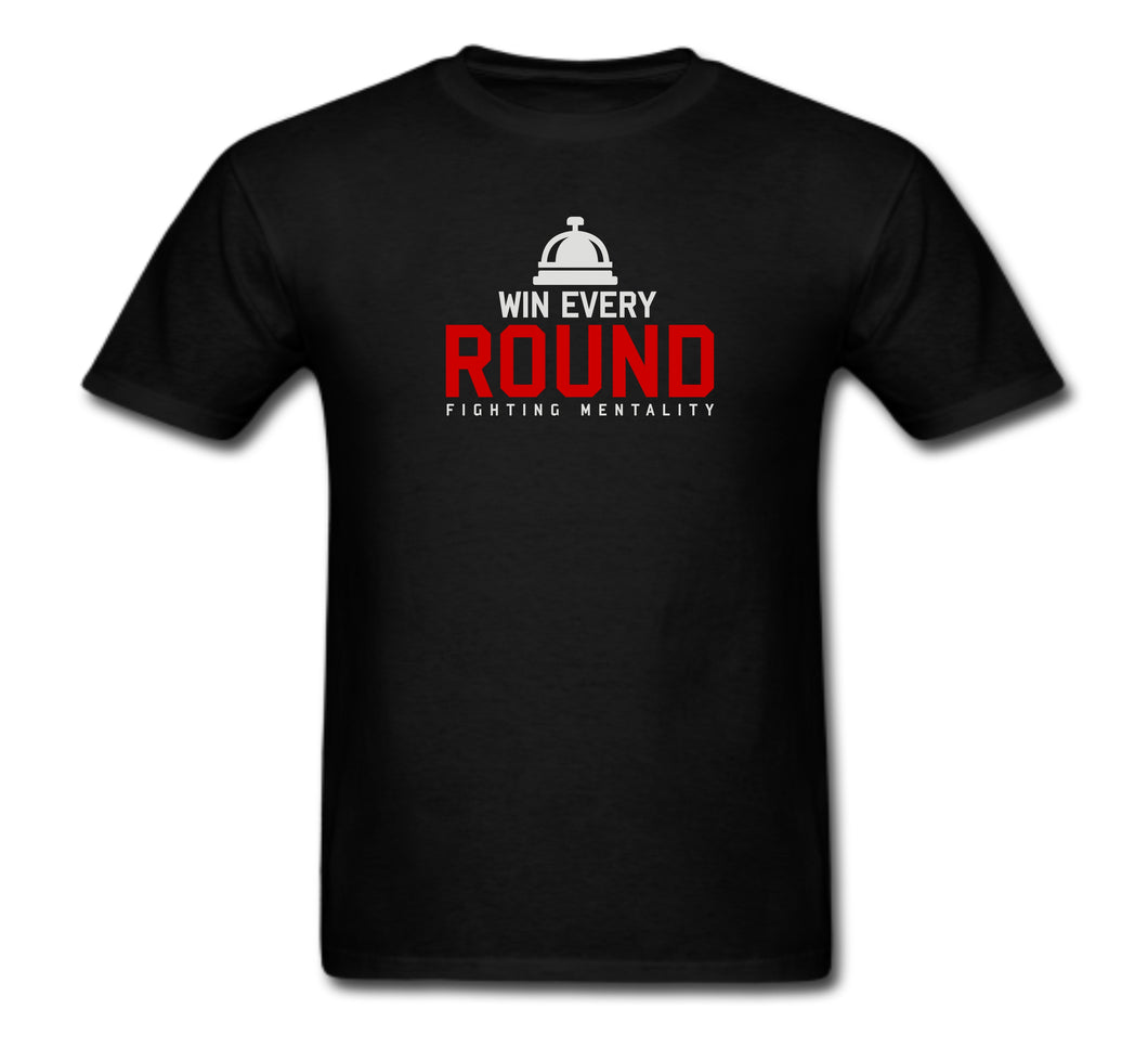 Win Every Round, Fighting Mentality T-shirt