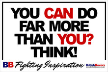 YOU CAN DO FAR MORE THAN YOU THINK BOXING SIGN