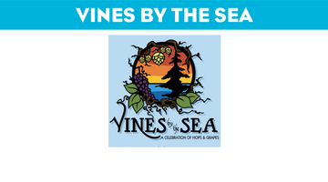 Vines By The Sea 2nd Annual Beer & Wine Festival