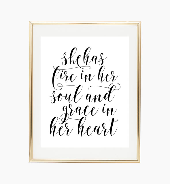 She Has Fire In Her Soul And Grace In Her Heart Print