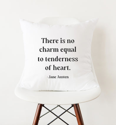 there is no charm equal to tenderness of heart pillow cover