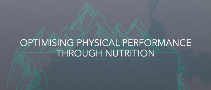 Optimising Physical Performance Through Nutrition