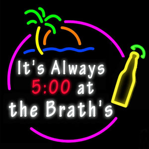 Custom It's Always 5:00 at the Brath's Neon Sign