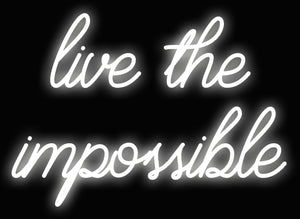 Custom Live The Impossible Neon Sign