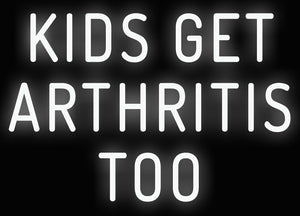 Kids Get Arthritis Too Neon Sign