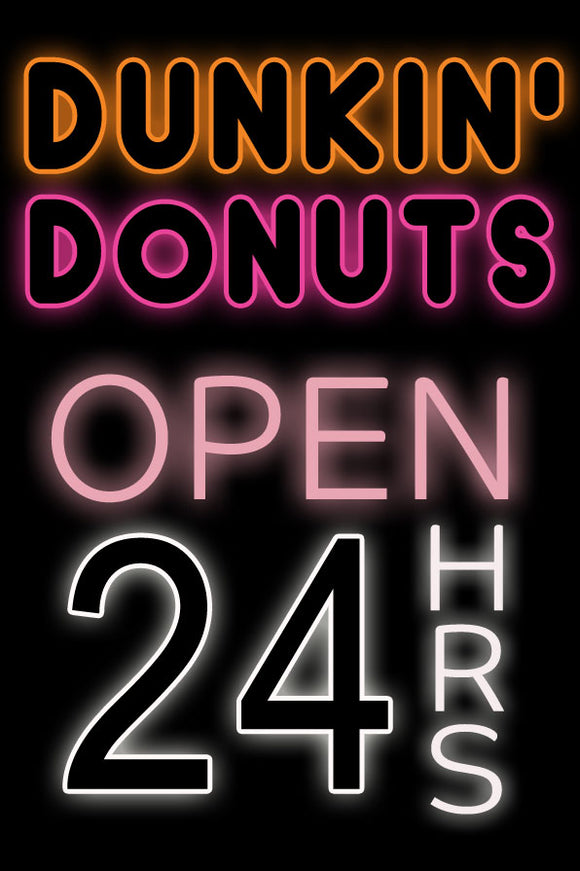 Custom Dunkin Donuts Open 24 Hours Neon Sign