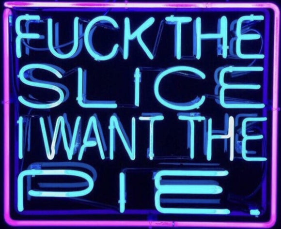 I want the pie neon sign