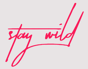 Custom Stay Wild Neon Sign
